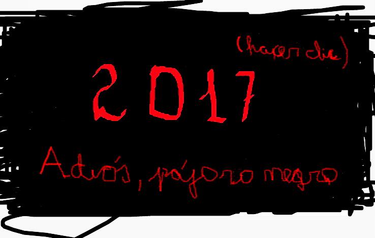 """2017:  """"DIÓS, ADIÓS, PÁJARO NEGRO"""""""