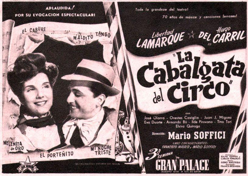 """""""La cabalgata del circo"""", de 1945, película en la que intervino EVA PERÓN. Fue dirigida por uno de los realizadores más importantes del cine argentino, Mario Soffici."""